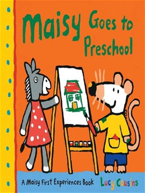 Maisy Goes To Preschool maisy goes to preschool palm county library