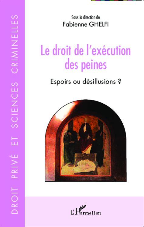 bureau execution des peines le droit de l ex 201 cution des peines espoirs ou