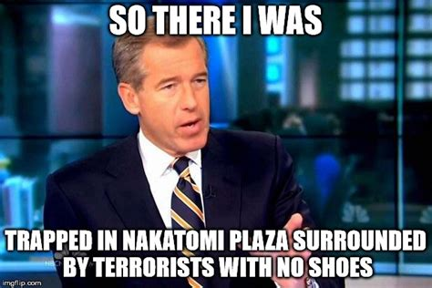 Die Hard Meme - brian williams dies hard imgflip