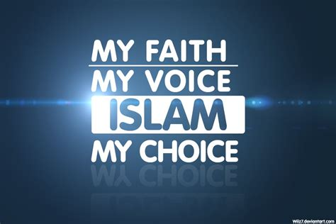 my faith my voice islam my choice wallpaper by dawiiz