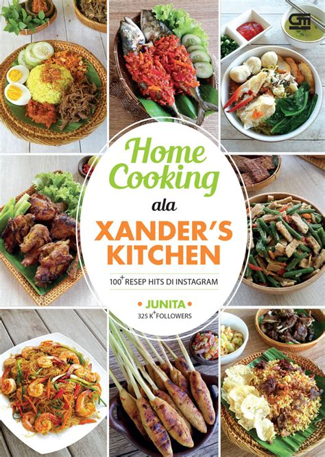 home cooking ala xander s kitchen 100 resep hits di