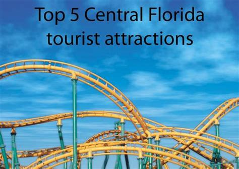 Top Mba Programs Orlando by The List Top 5 Central Florida Tourist Attractions