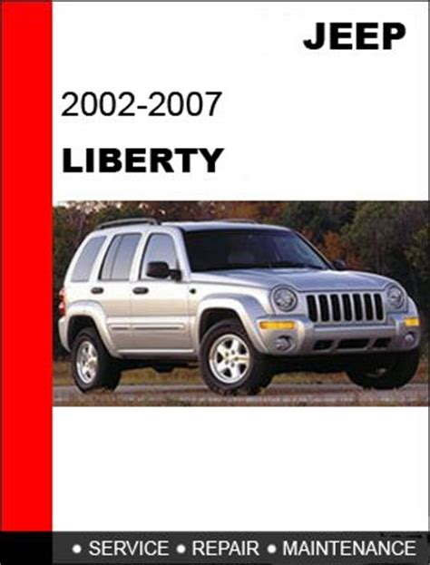 2006 Jeep Liberty Manual 2002 2003 2004 2005 2006 2007 Jeep Liberty Service Repair
