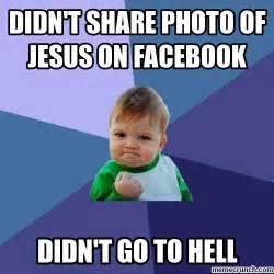 Memes On Facebook - didn t share photo of jesus on facebook