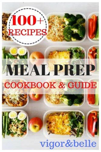 meal prep cookbook the ultimate meal prep guide for beginners 100 wholesome and delicious recipes for weight loss and clean plan ahead batch cooking recipes books cooking archives how to books