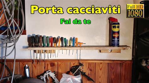 porta cacciaviti come realizzare un porta cacciaviti a parete per il vostro