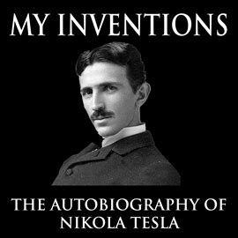 nikola tesla biography download my inventions the autobiography of nikola tesla