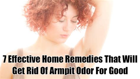 7 simple and natural home remedies that will get rid of armpit odor for good