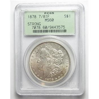 uncirculated, better date pcgs slabbed ms 60 1878 7/8tf