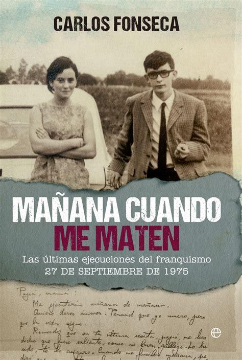 libro maana es otro mundo ma 241 ana cuando me maten recuerda los 250 ltimos