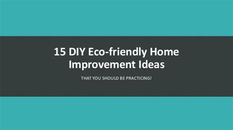 15 diy eco friendly home improvement ideas