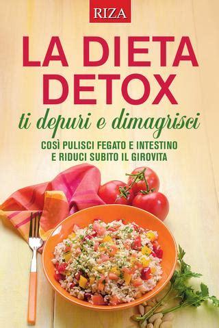 alimenti depurano il fegato la dieta detox by edizioni riza issuu