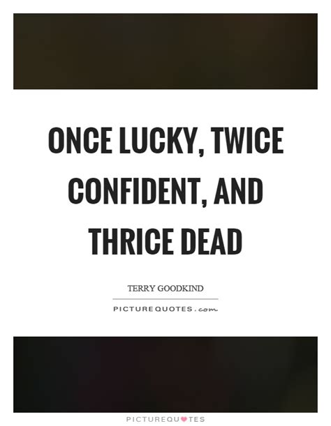 thrice quotes thrice quotes thrice sayings thrice picture quotes