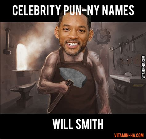 Celebrity Name Pun Meme - celebrity name puns will smith
