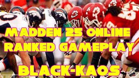 kaos denver broncos madden 25 ranked gameplay kansas city chiefs vs
