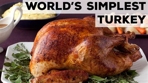 worlds simplest thanksgiving turkey food network world s simplest thanksgiving turkey food network youtube