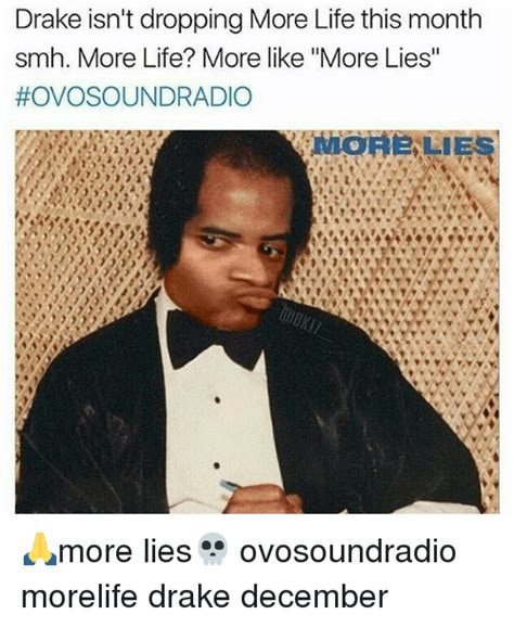 drake isnt dropping  life  month smh  life