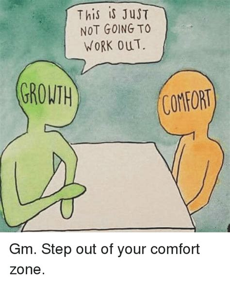 there is no growth in the comfort zone funny comfort zone memes of 2017 on sizzle uncomfortableness
