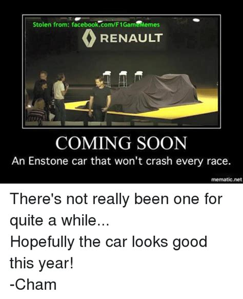 Soon Car Meme - stolen from facebookcomf1gam memes renault coming soon an