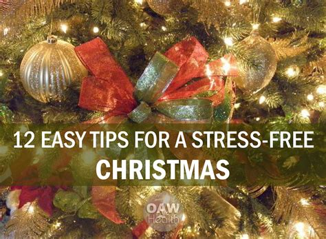 12 tips for a stress 12 easy tips for a stress free christmas oawhealth