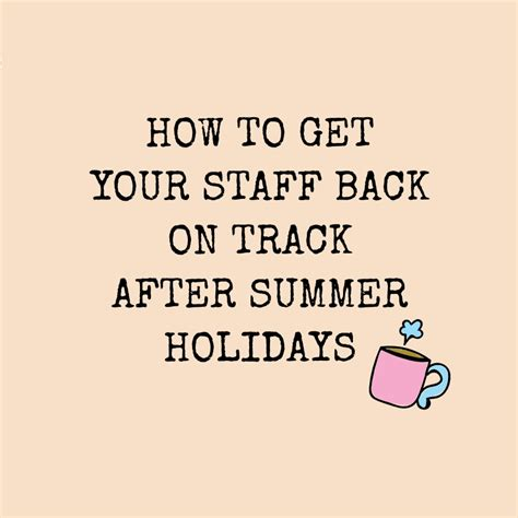how to get your staff back on track after summer holidays