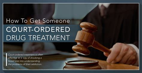 court ordered drug rehab and addiction treatment what you how to get someone court ordered drug treatment