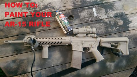 spray painting your ar15 how to paint your m4 ar 15 rifle