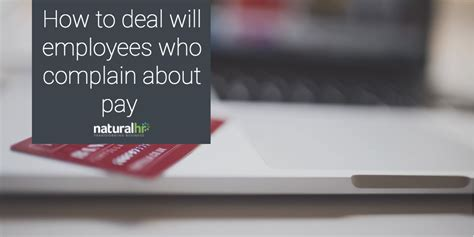 If Employer Doesnt Want To Pay For Mba by How To Deal Will Employees Who Complain About Pay
