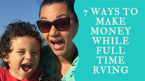 7 Ways To Your Money Big Time by 7 Ways To Make Money While Time Rv Living