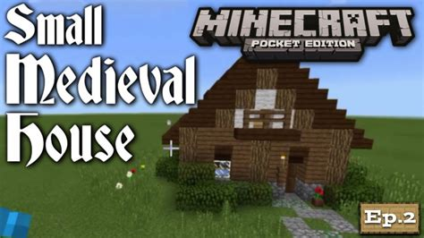 episode 27 ideas for building a house on a budget fine homebuilding mcpe build tutorial how to build a small medieval house