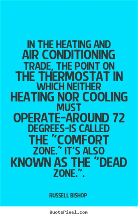 Comfort Zone Air Conditioning And Heating by Quotes About Inspirational In The Heating And Air