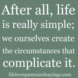Life Love Quotes And Sayings Com by Pics Photos Life Is Simple Life Quotes