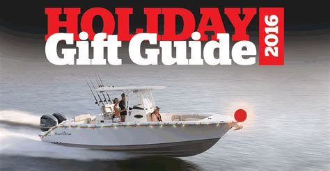 gifts for fishing boat owners 2016 holiday gift ideas for the florida boater florida