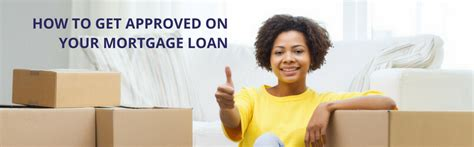 get approved on your mortgage loan when buying a home