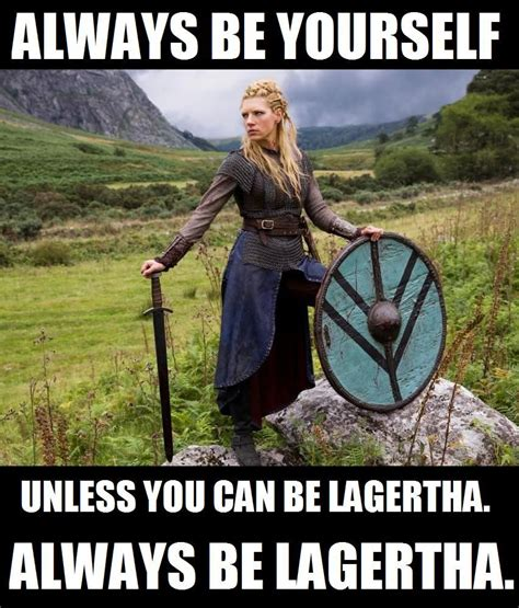 Viking Meme - vikings meme always be lagertha metro goldwyn mayer
