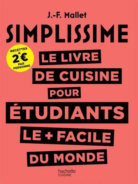 cr馥r mon livre de cuisine livre simplissime le livre de cuisine pour les 233 tudiants