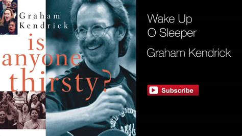 Up O Sleeper by Graham Kendrick Up O Sleeper From Is Anyone