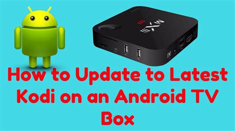 how to update on android how to update to kodi on an android tv box