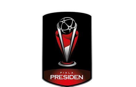 Edisi Piala Presiden piala presiden 2017 diikuti 20 tim sepak bola 187 harian jogja