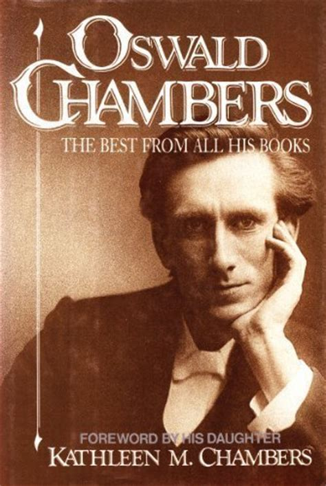 oswald chambers a in pictures books oswald chambers the best from all his books oswald