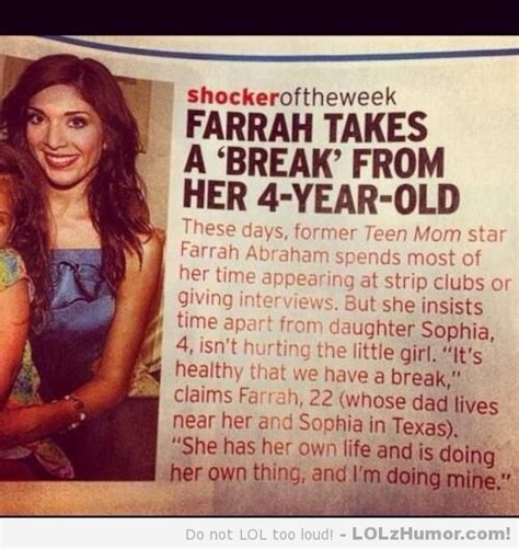 Young Mom Meme - teen mom farrah abraham quot takes a break quot from raising her 4