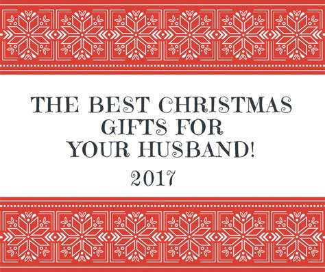 the best christmas gifts for your husband food family
