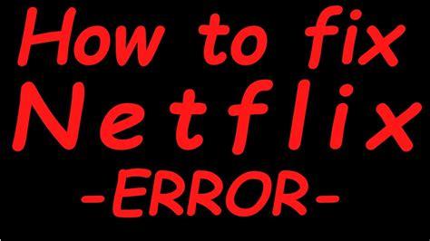 netflix error how to fix netflix error digital rights
