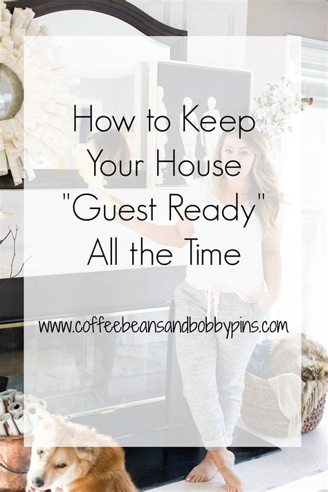 how to keep your house clean all the time keep your house clean guest ready how to coffee beans and bobby pins