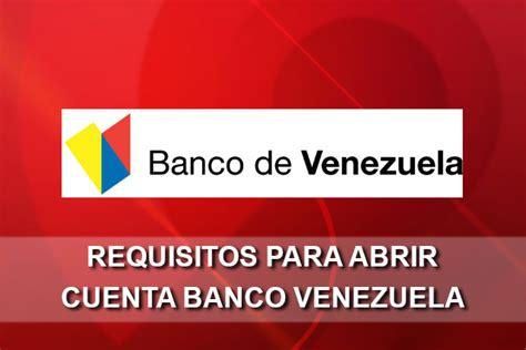 banco de venezuela youtube requisitos para abrir una cuenta bancaria en el banco de