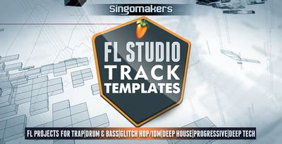 Fl Studio Track Templates Trap Templates Drum Bass Template Glitch Hop Template Deep House Fl Studio Trap Beat Template