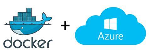 docker tutorial azure how to provision docker hosts on azure using docker machine