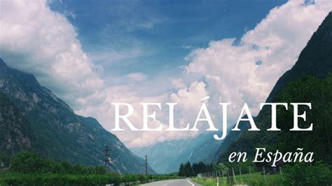 imaginaciones historias para relajarse 0990732231 9 lugares de espa 241 a para relajarse sunny stories