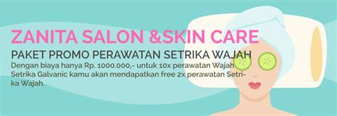 Perawatan Setrika Wajah Disalon paket promo perawatan wajah di tangerang zanita salon skin care