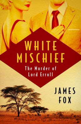 fox cities murder books white mischief the murder of lord erroll by fox